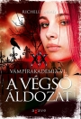 Richelle Mead: A v�gs� �ldozat - V�mp�rakad�mia VI.